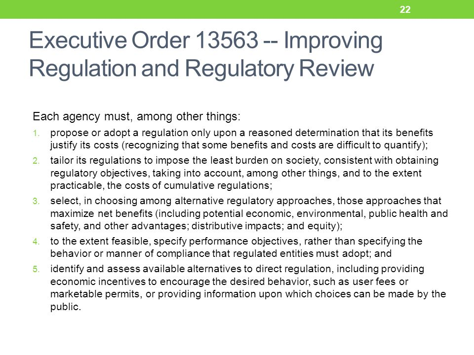 Executive Order 13563 -- Improving Regulation and Regulatory Review Each agency must, among other things: 1.
