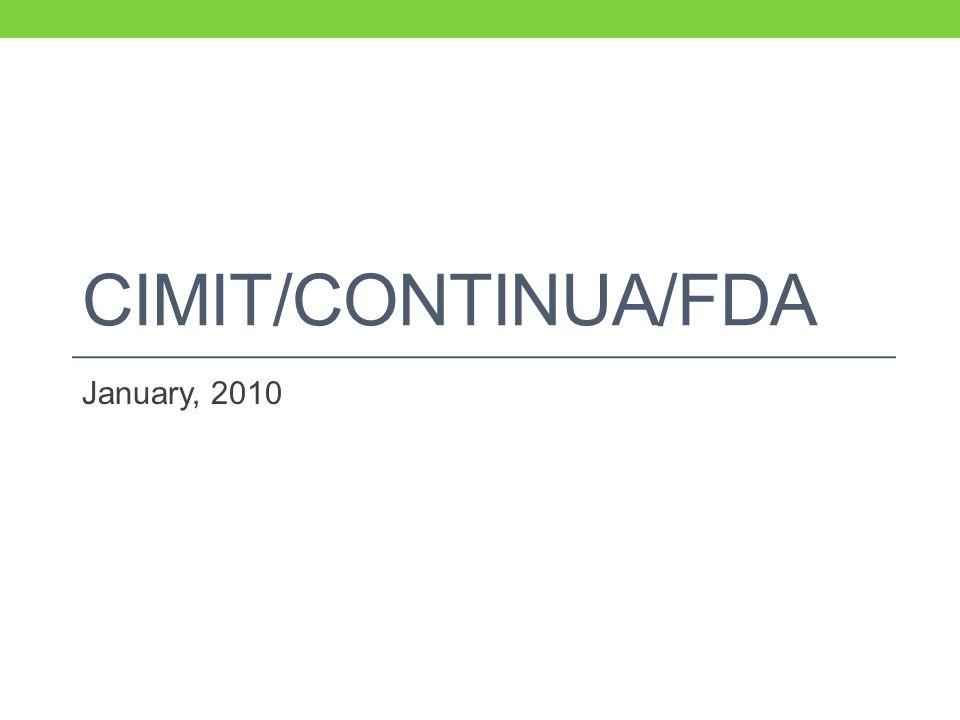 CIMIT/CONTINUA/FDA January, 2010