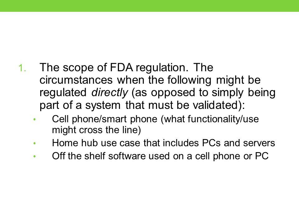 1. The scope of FDA regulation.