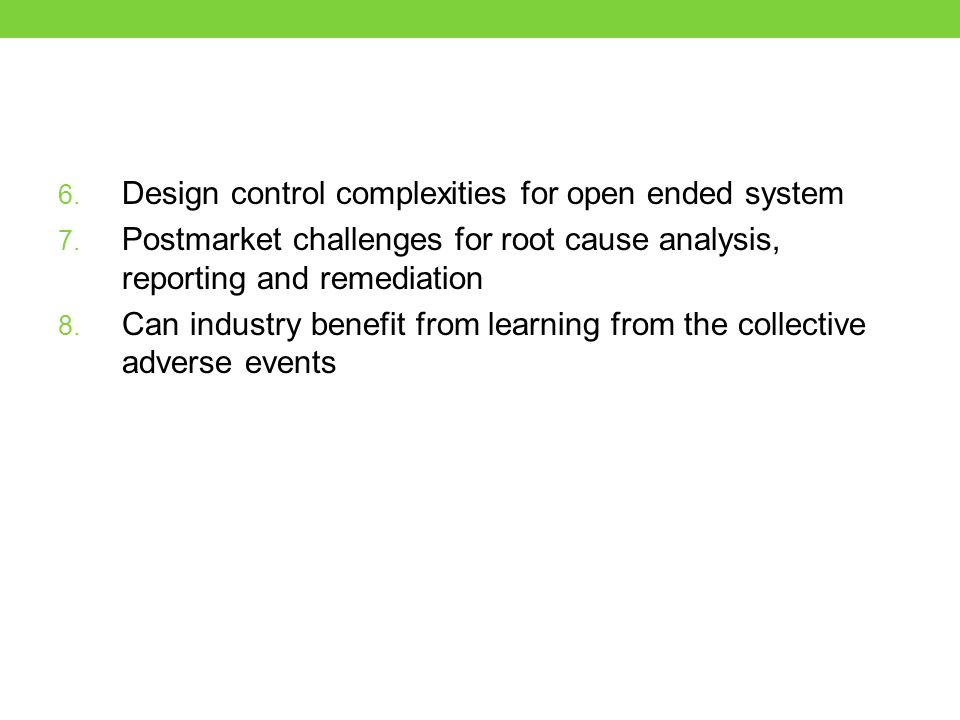6. Design control complexities for open ended system 7.