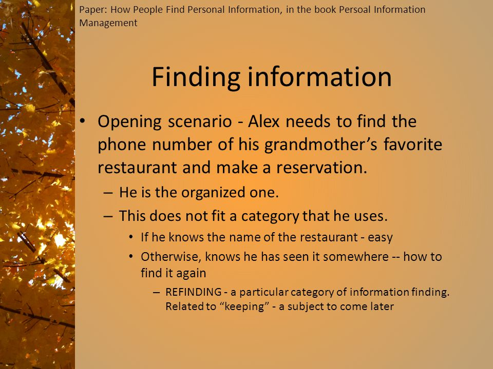 Finding information Opening scenario - Alex needs to find the phone number of his grandmother's favorite restaurant and make a reservation.