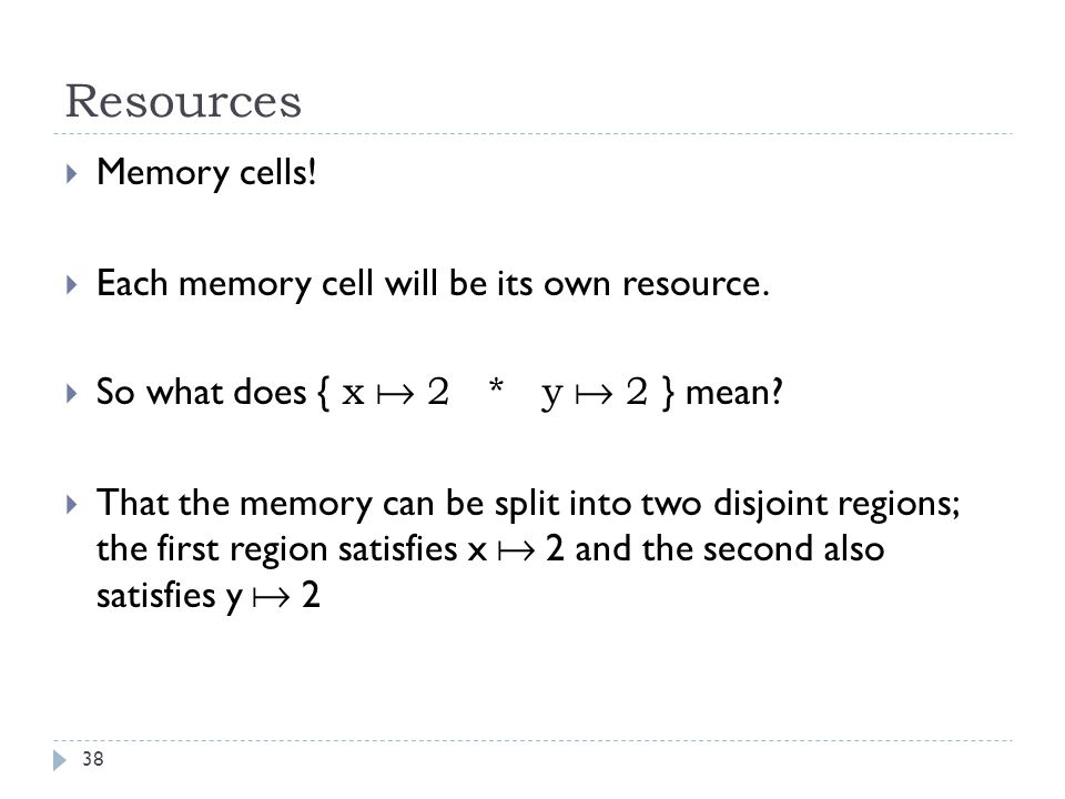 Resources 38  Memory cells.  Each memory cell will be its own resource.