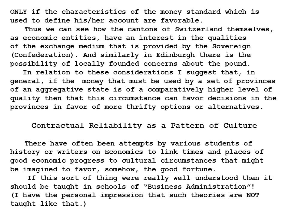 ONLY if the characteristics of the money standard which is used to define his/her account are favorable. Thus we can see how the cantons of Switzerlan