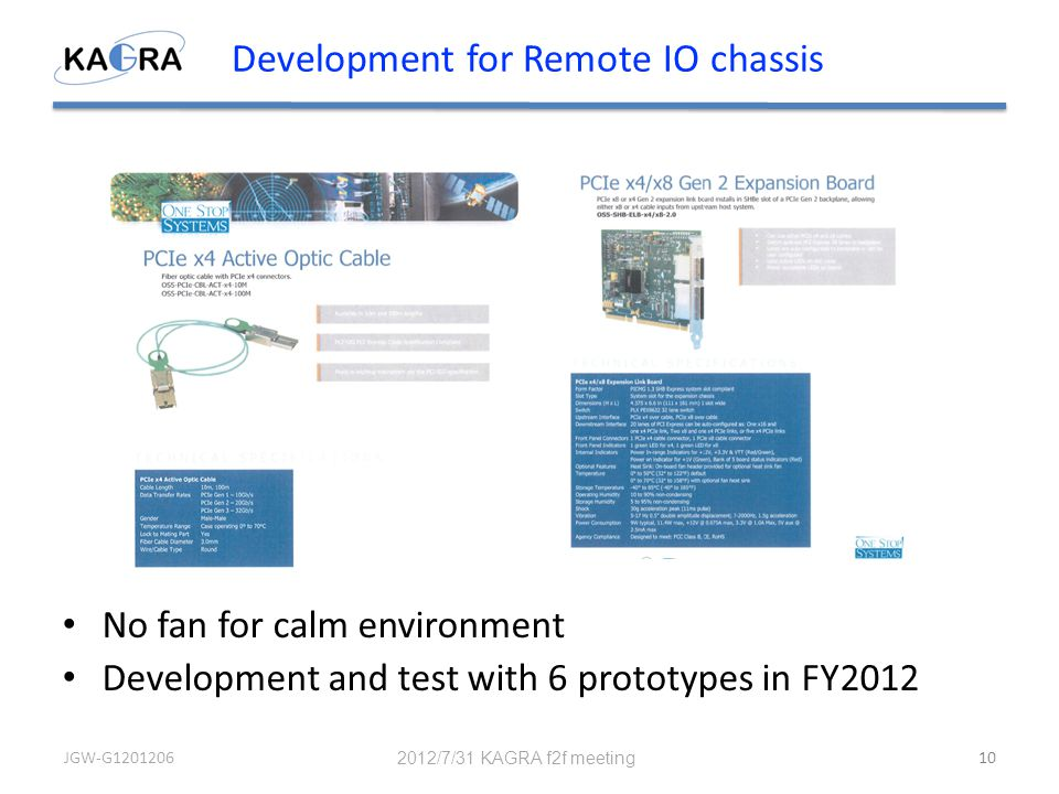 Development for Remote IO chassis No fan for calm environment Development and test with 6 prototypes in FY2012 2012/7/31 KAGRA f2f meeting JGW-G120120