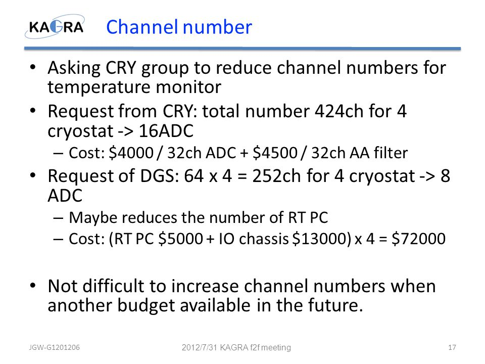 Channel number Asking CRY group to reduce channel numbers for temperature monitor Request from CRY: total number 424ch for 4 cryostat -> 16ADC – Cost: