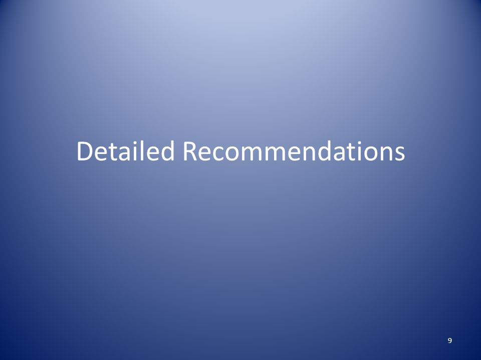 Detailed Recommendations 9