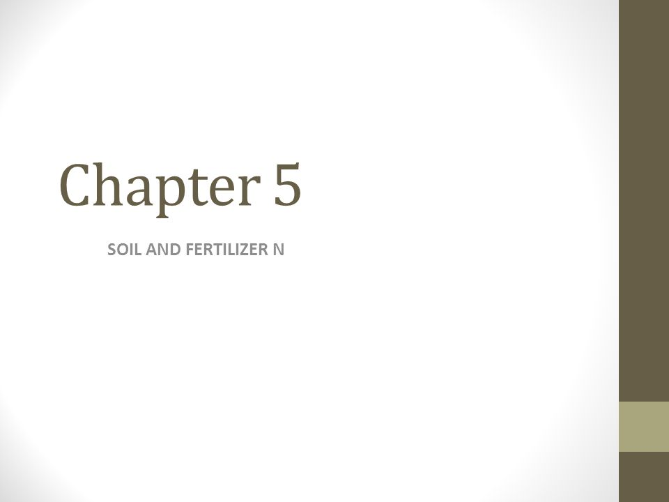 Chapter 5 SOIL AND FERTILIZER N