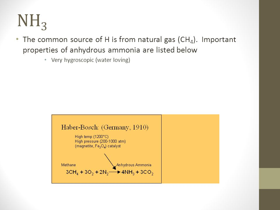 NH 3 The common source of H is from natural gas (CH 4 ).
