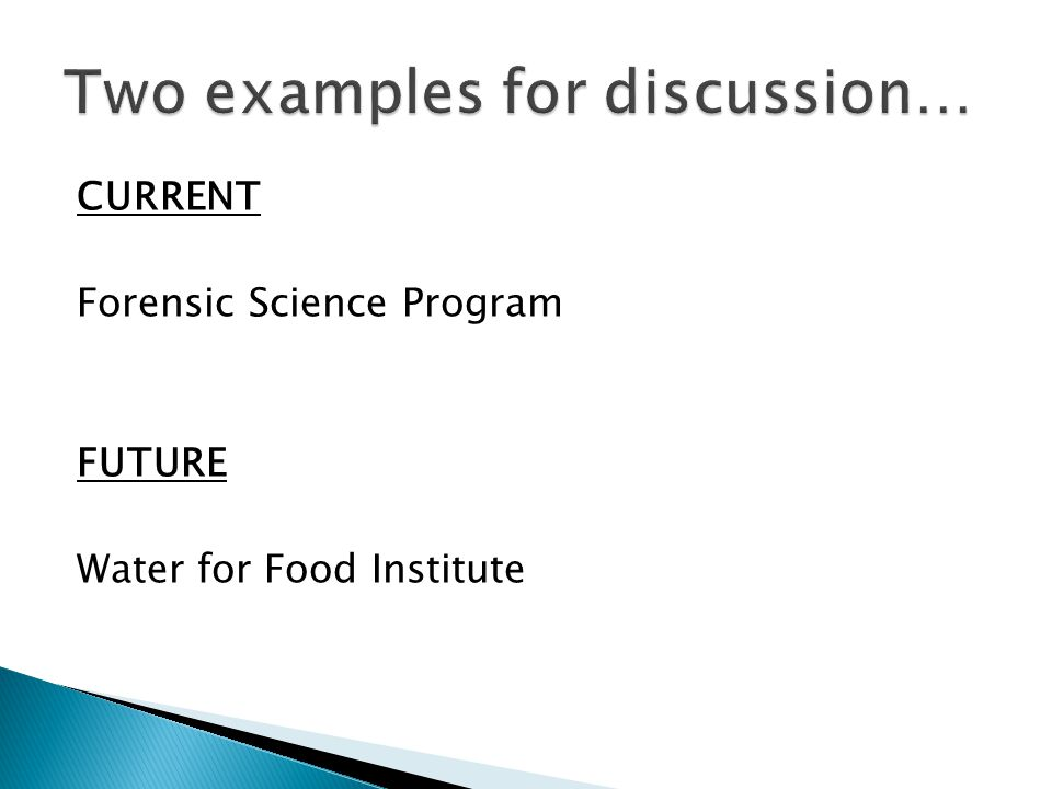 CURRENT Forensic Science Program FUTURE Water for Food Institute
