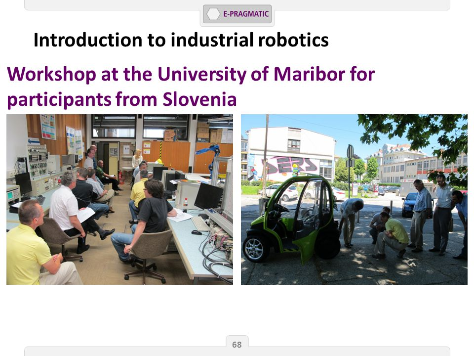 68 Introduction to industrial robotics Workshop at the University of Maribor for participants from Slovenia