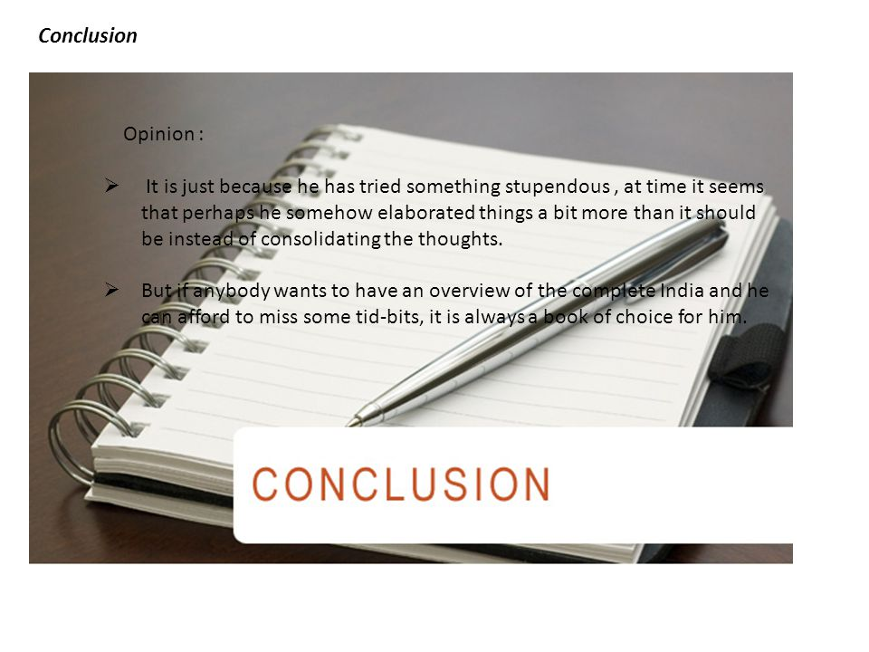 Opinion :  It is just because he has tried something stupendous, at time it seems that perhaps he somehow elaborated things a bit more than it should be instead of consolidating the thoughts.