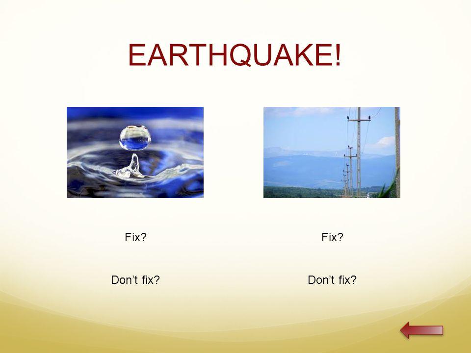 EARTHQUAKE! Fix Don't fix