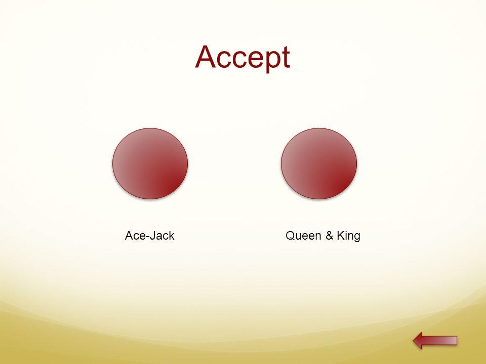 Accept Ace-JackQueen & King