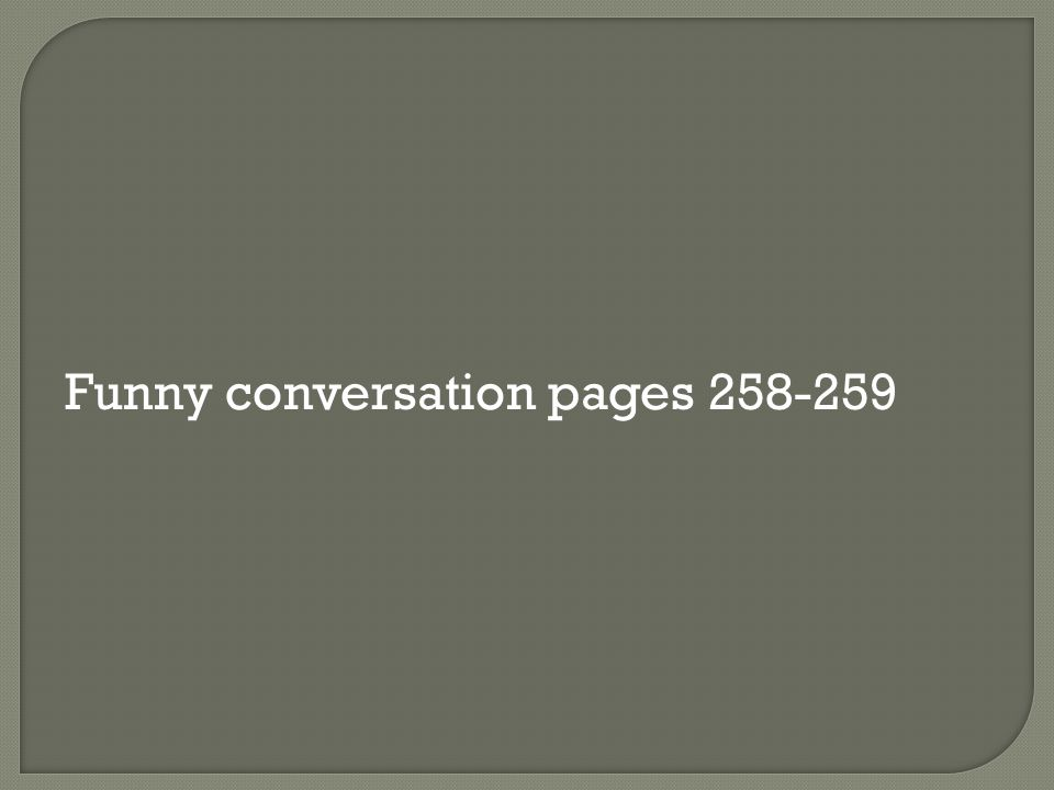 Funny conversation pages 258-259