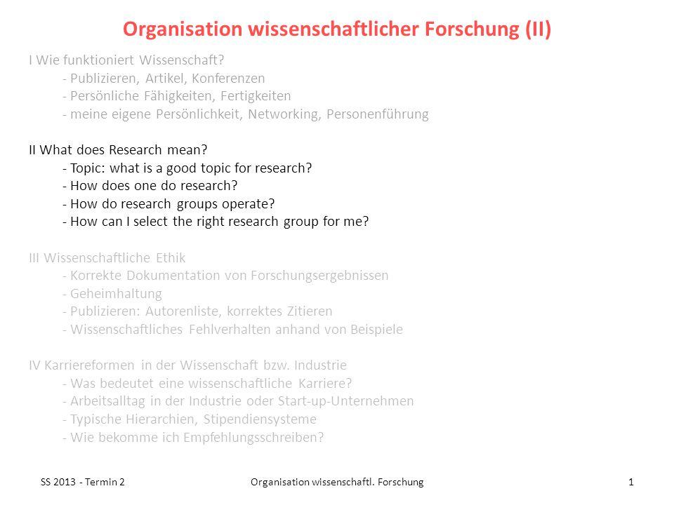 SS 2013 - Termin 21Organisation wissenschaftl. Forschung I Wie funktioniert Wissenschaft.