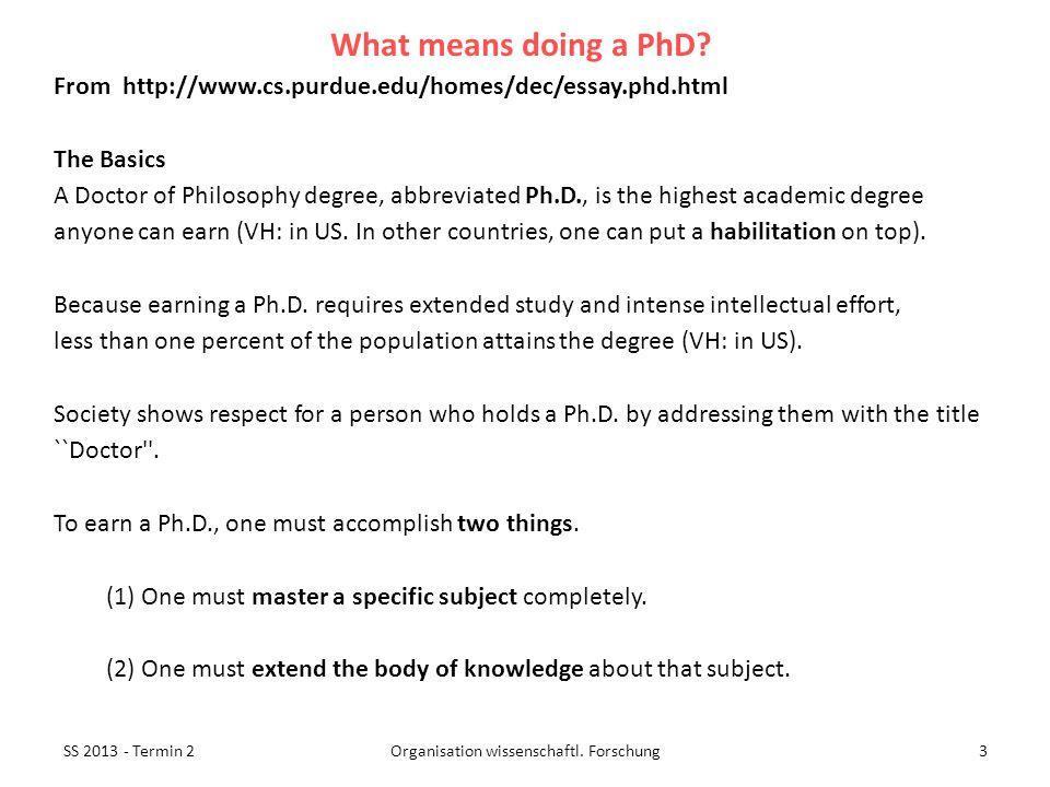 SS 2013 - Termin 214Organisation wissenschaftl.Forschung Students sometimes enroll in a Ph.D.