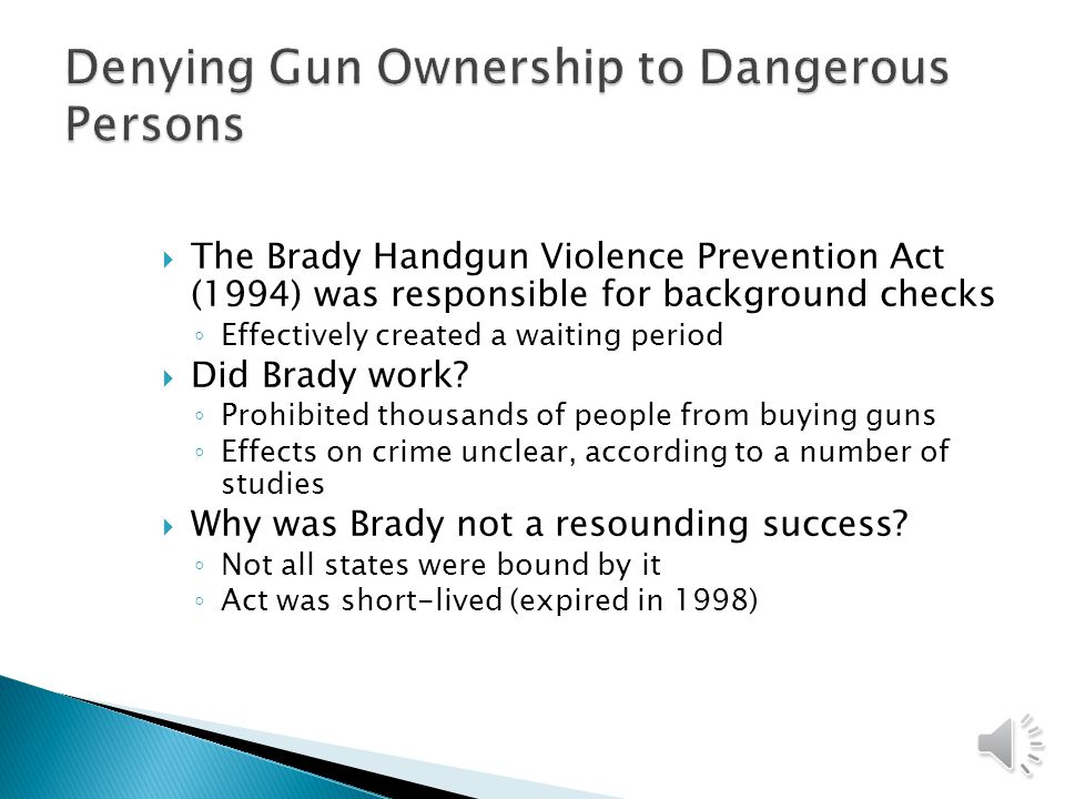  People who can't buy guns, according to the Gun Control Act of 1968, include ◦ Minors ◦ Adults under indictment or who have been convicted of a felo