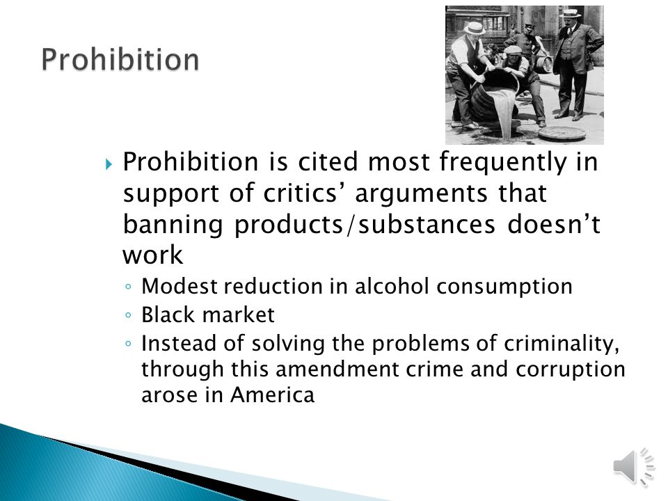  Efforts have been made to ban gambling, in response to ◦ 19 th -century lottery corruption ◦ Organized crime ◦ Police corruption  Did it work? ◦ No
