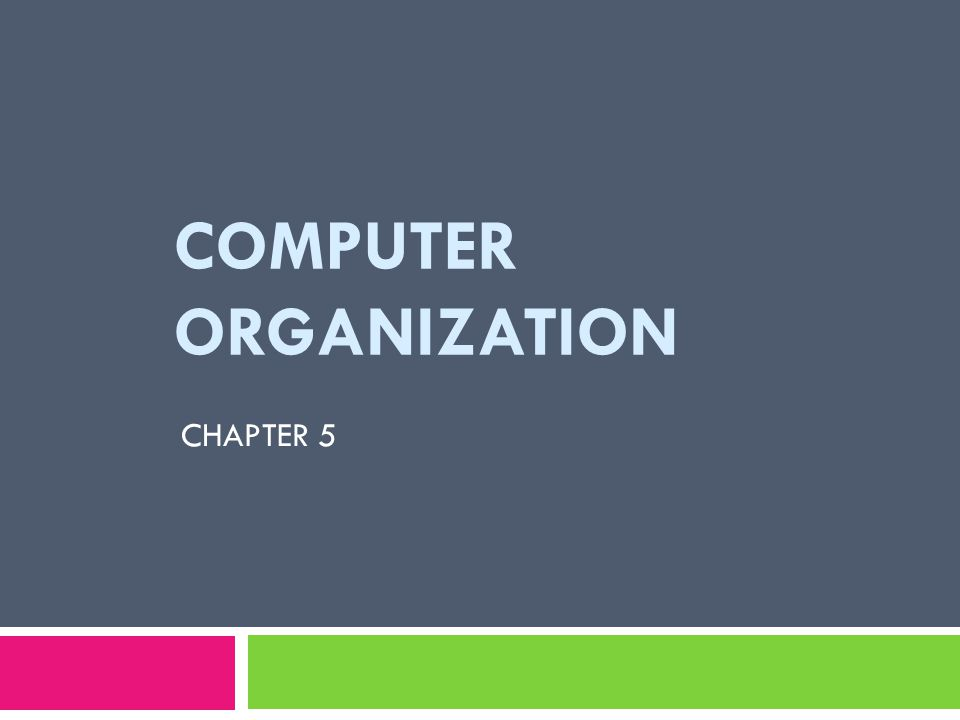 COMPUTER ORGANIZATION CHAPTER 5