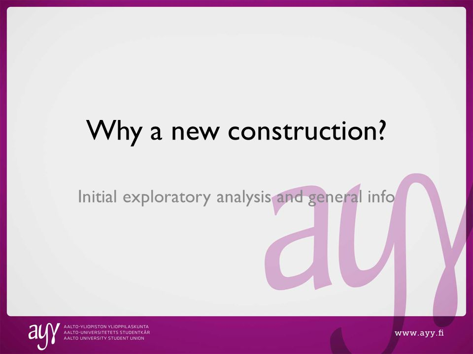 Why a new construction? Initial exploratory analysis and general info