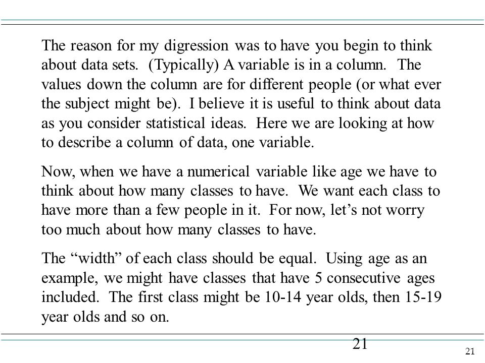 21 The reason for my digression was to have you begin to think about data sets.