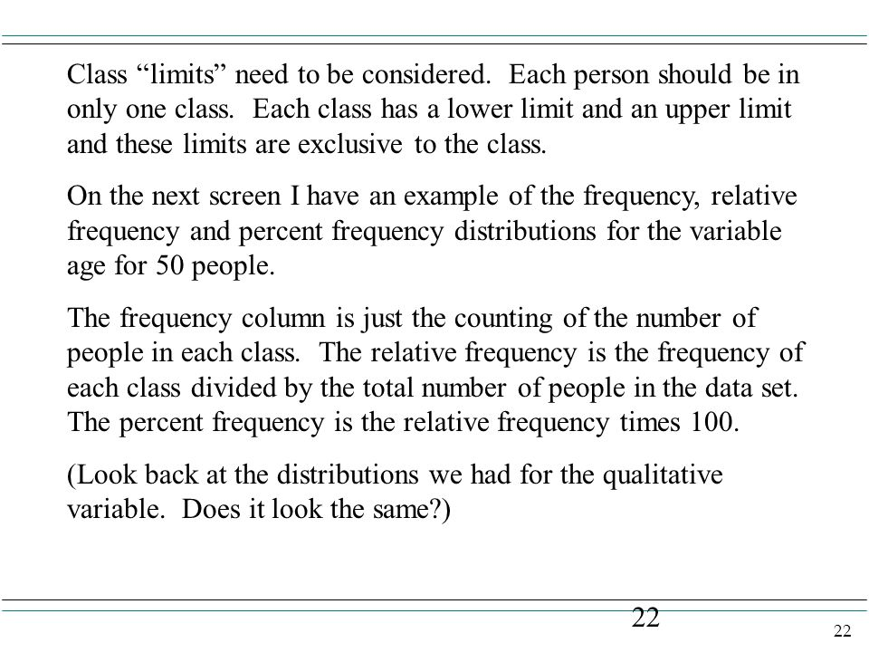 "22 Class ""limits"" need to be considered. Each person should be in only one class. Each class has a lower limit and an upper limit and these limits are"