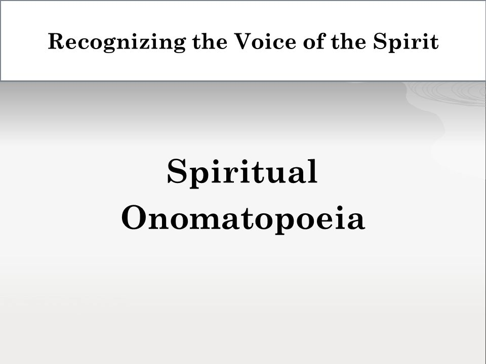 Onomatopoeia Spiritual Recognizing the Voice of the Spirit
