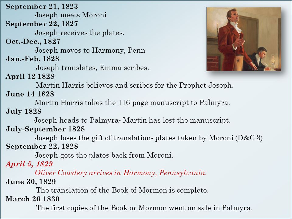 September 21, 1823 Joseph meets Moroni September 22, 1827 Joseph receives the plates.