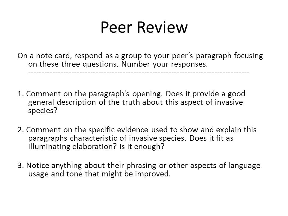 Peer Review On a note card, respond as a group to your peer's paragraph focusing on these three questions.
