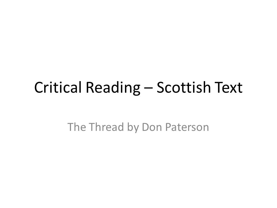 Critical Reading – Scottish Text The Thread by Don Paterson