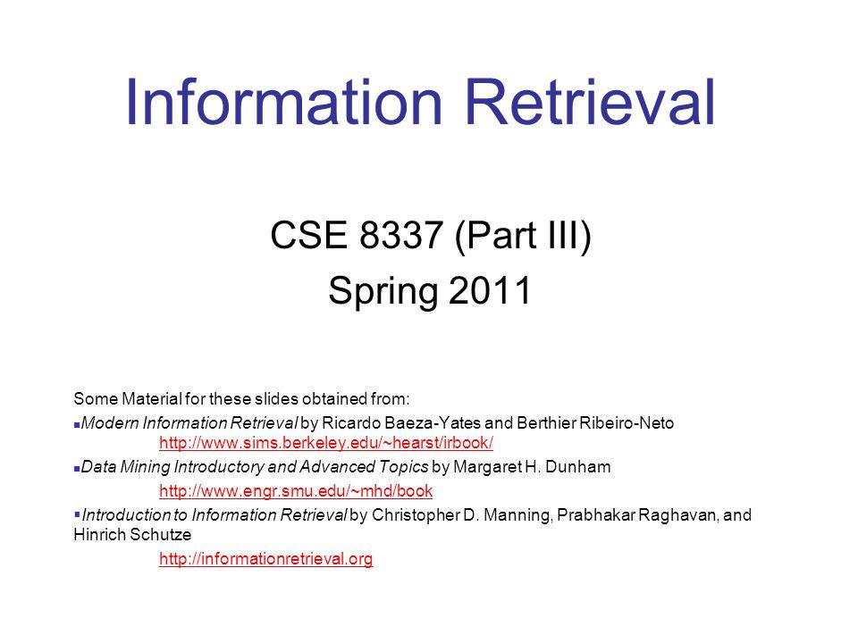 CSE 8337 Spring 2011 72 Why order postings by g(d).