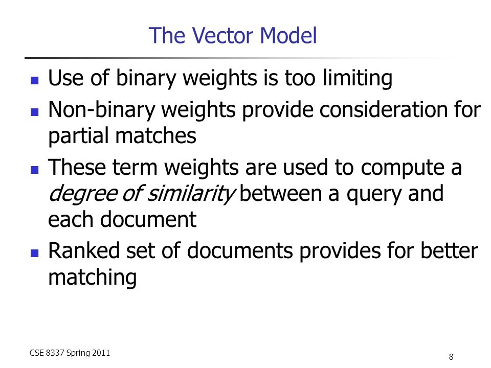 CSE 8337 Spring 2011 49 tf-idf weighting has many variants Columns headed 'n' are acronyms for weight schemes.