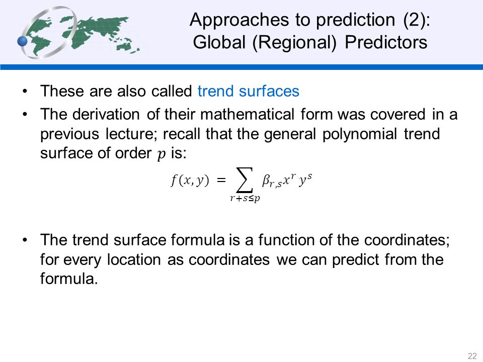 Approaches to prediction (2): Global (Regional) Predictors 22