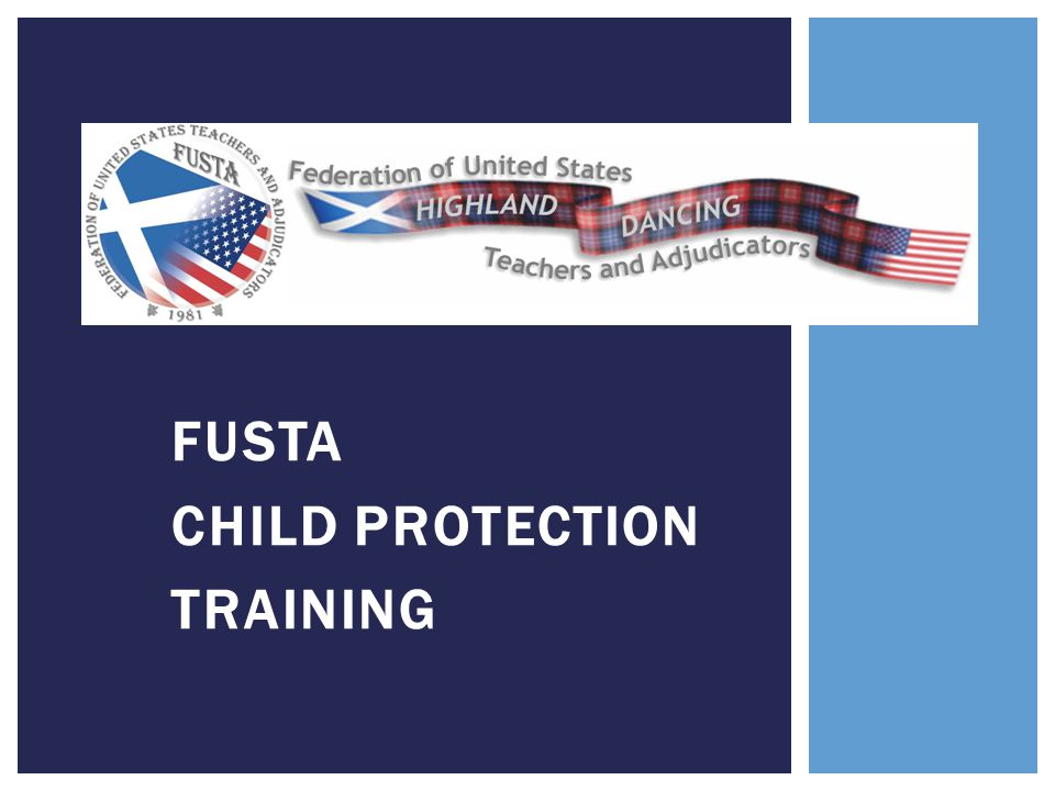  This Child Protection Training does not address issues of child protection that occur outside the contexts of the FUSTA organization.