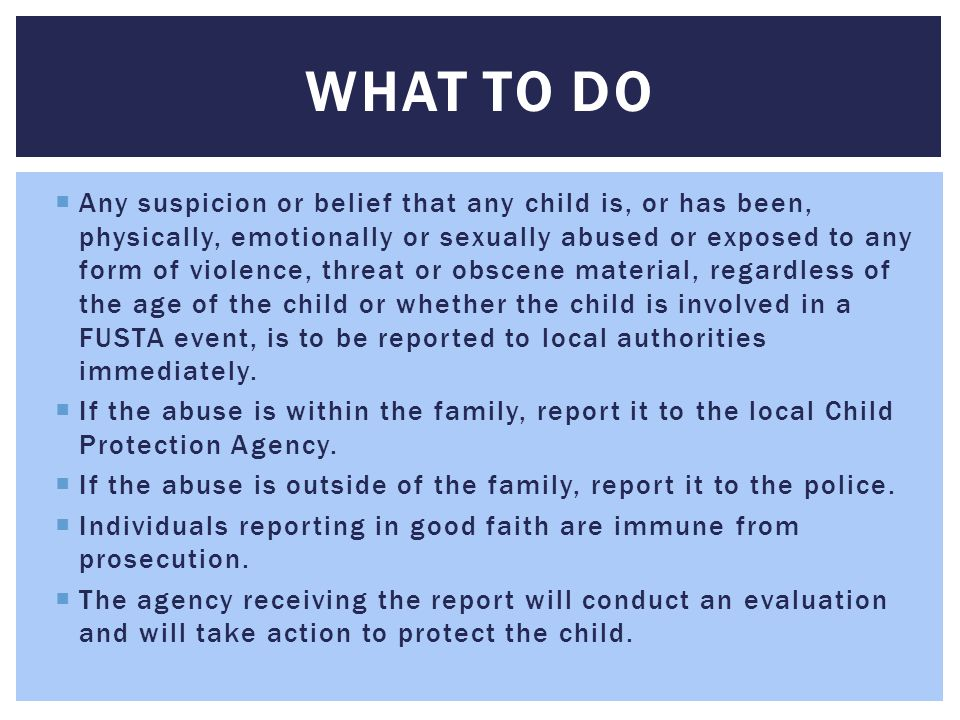  Any suspicion or belief that any child is, or has been, physically, emotionally or sexually abused or exposed to any form of violence, threat or obs