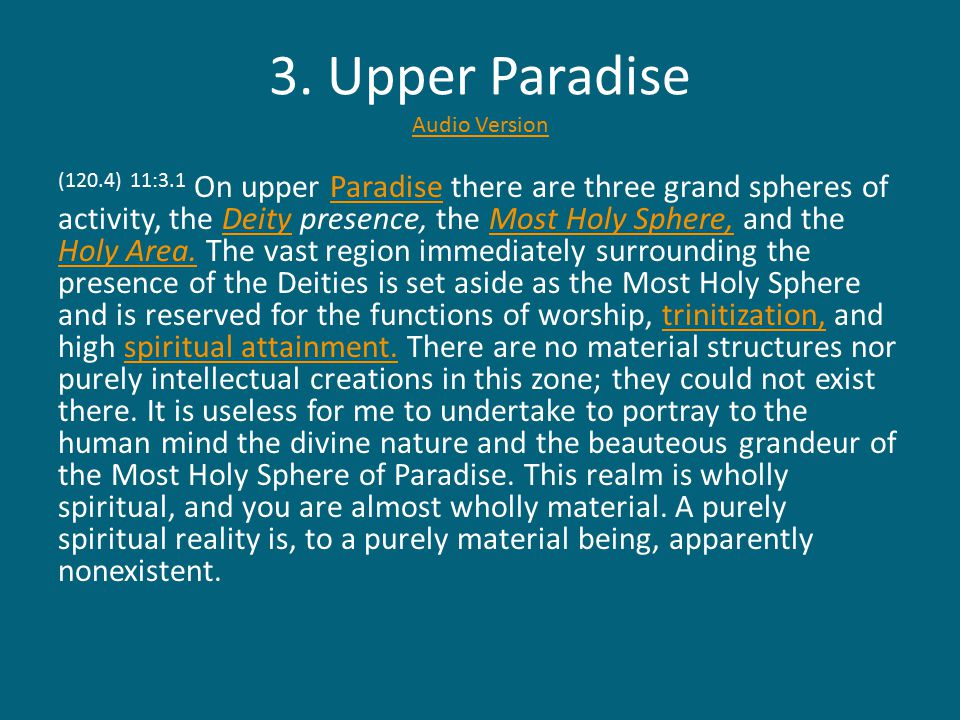 3. Upper Paradise Audio Version Audio Version (120.4) 11:3.1 On upper Paradise there are three grand spheres of activity, the Deity presence, the Most