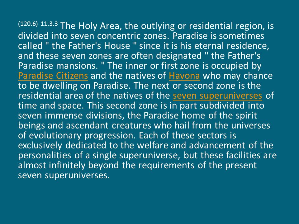 (120.6) 11:3.3 The Holy Area, the outlying or residential region, is divided into seven concentric zones.