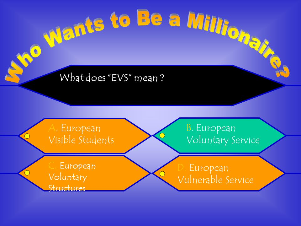 What does EVS mean . A. European Visible Students B.