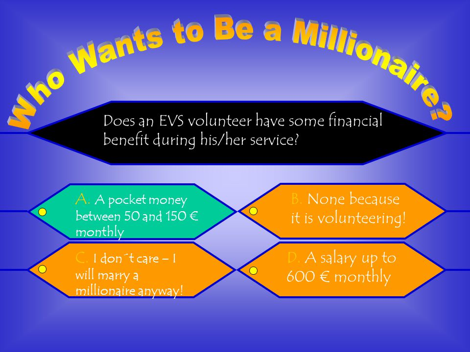 Does an EVS volunteer have some financial benefit during his/her service.