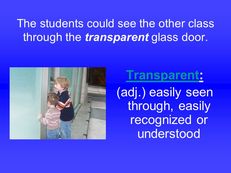 The students could see the other class through the transparent glass door.