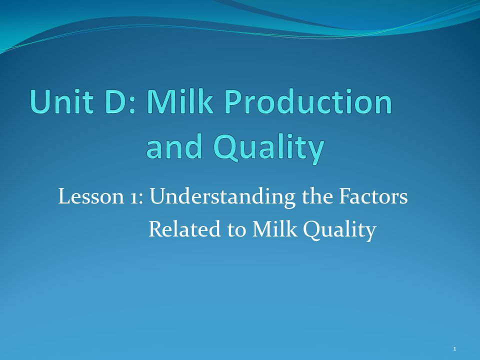 Lesson 1: Understanding the Factors Related to Milk Quality 1