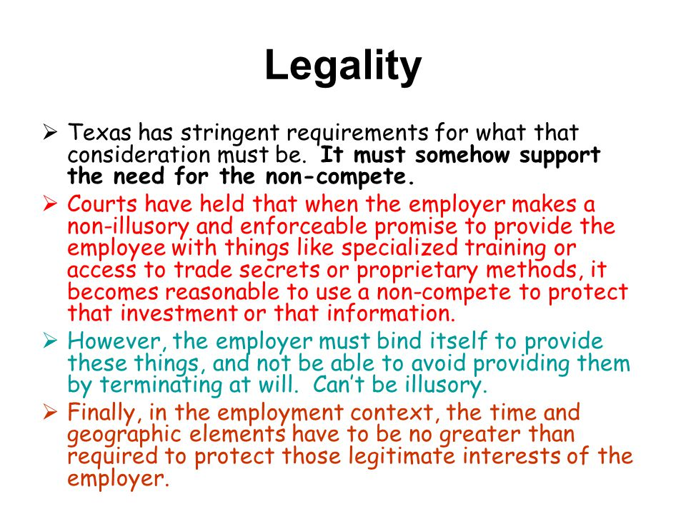 Legality  Texas has stringent requirements for what that consideration must be.