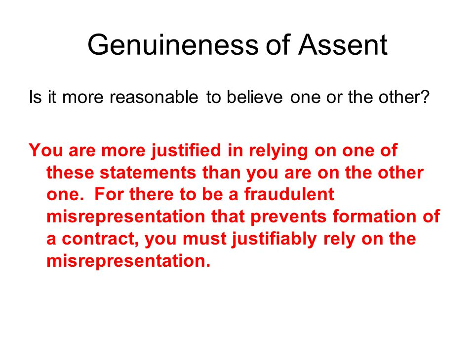 Genuineness of Assent Is it more reasonable to believe one or the other.