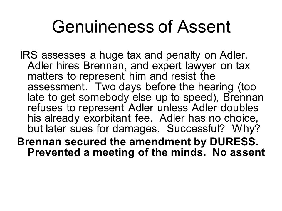 Genuineness of Assent IRS assesses a huge tax and penalty on Adler.