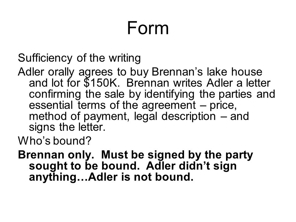 Form Sufficiency of the writing Adler orally agrees to buy Brennan's lake house and lot for $150K.