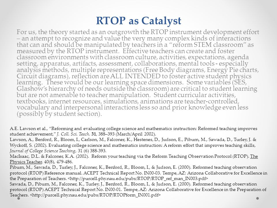 RTOP as Catalyst For us, the theory started as an outgrowth the RTOP instrument development effort – an attempt to recognize and value the very many c