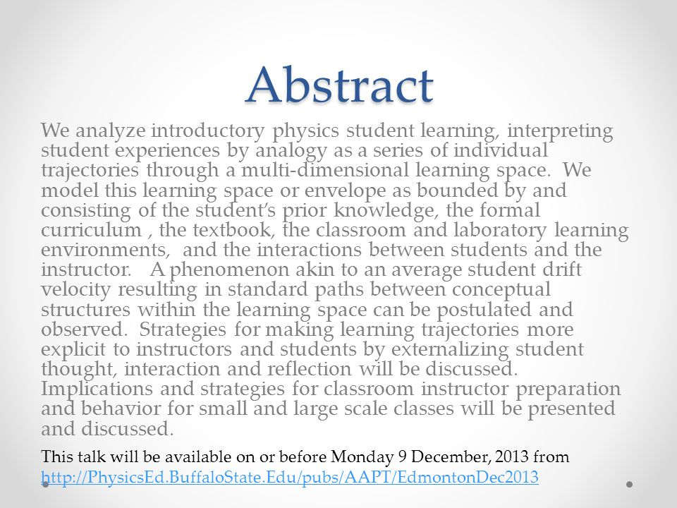 Abstract We analyze introductory physics student learning, interpreting student experiences by analogy as a series of individual trajectories through a multi-dimensional learning space.