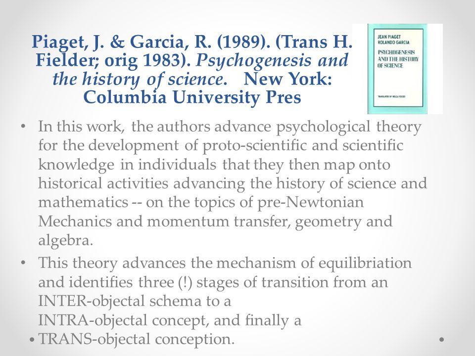 Piaget, J. & Garcia, R. (1989). (Trans H. Fielder; orig 1983).