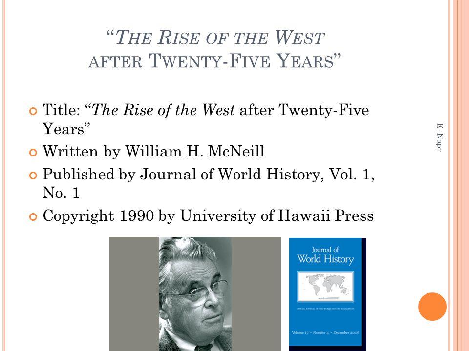 T HE R ISE OF THE W EST AFTER T WENTY -F IVE Y EARS Title: The Rise of the West after Twenty-Five Years Written by William H.