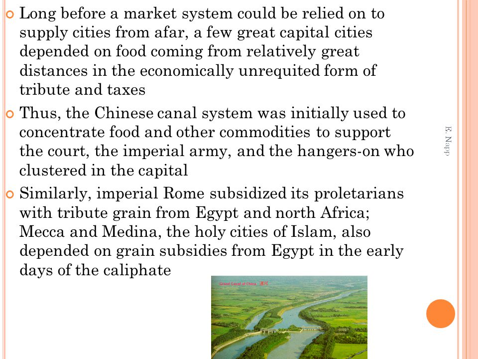 Long before a market system could be relied on to supply cities from afar, a few great capital cities depended on food coming from relatively great di